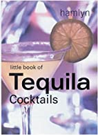 The Little Book of Tequila Cocktails by…