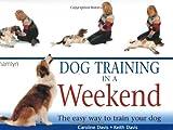 Davis, Keith: Dog Training in a Weekend
