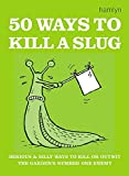 Hamlyn: 50 Ways to Kill a Slug