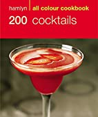 Hamlyn All Colour Cookbook: 200 Cocktails by…