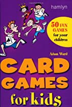 Card Games for Kids: 50 Fun Games for Your…