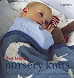 Mellor, Zoe: The Craft Library: Nursery Knits: 25 Easy-Knit Designs for Clothes, Toys and Decorations