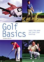 Golf Basics: Learn the Game and Lower Your…