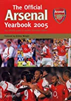 Official Arsenal Yearbook 2005 by Chas…