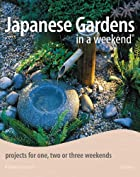 Japanese Gardens in a Weekend: Projects for…