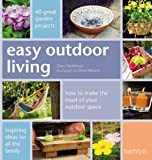 Matthews, Clare: Easy Outdoor Living: 40 Great Garden Projects