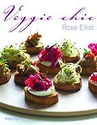 Veggie Chic by Rose Elliot