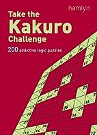 Take the Kakuro Challenge: 200 Addictive…