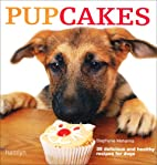 Pupcakes: 35 Delicious and Healthy Bakes for…