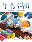 Sidaway, Ian: Be an Artist in 10 Steps