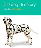 The Dog Directory: Hamlyn All Color by Chas…