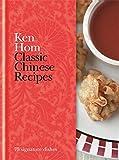 Hom, Ken: Classic Chinese Recipes (Hamlyn Classic Recipes)