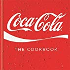 Coca-Cola: The Cookbook by Coca-Cola