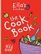 Ella's Kitchen: The Cookbook: The Red One by…