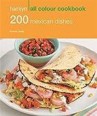 200 Mexican Dishes: Hamlyn All Colour…