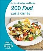 200 Fast Pasta Dishes (Hamlyn All Colour…