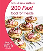200 Fast Food for Friends (Hamlyn All Colour…