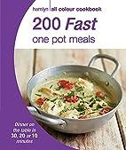 200 Fast One Pot Meals (Hamlyn All Colour…
