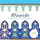 Moorish: 70 Designs to Help You De-Stress…