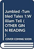 Wenzel, David: Jumbled -Tumbled Tales 1:William Tell (Jumbled tumbled tales & rhymes)