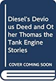 W. Awdry: Diesel's Devious Deed and Other Thomas the Tank Engine Stories