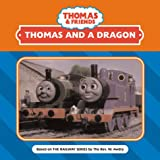 W Awdry: Thomas and a Dragon (Thomas the Tank Engine)