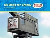 W. Awdry: No Sleep for Cranky (Thomas & Friends)