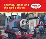 W. Awdry: Thomas, James and the Red Balloon (Thomas & Friends Series)
