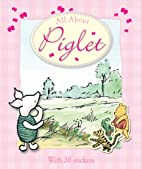 All about Piglet by A. A. Milne