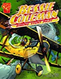 Robbins, Trina: Bessie Coleman: Daring Stunt Pilot (Turtleback School & Library Binding Edition) (Graphic Library: Graphic Biographies)
