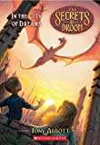 Abbott, Tony: In The City Of Dreams (Turtleback School & Library Binding Edition) (Secrets of Droon)