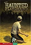 Tan, Shaun: The Haunted Playground (Turtleback School & Library Binding Edition) (Shade Books)