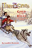 Ransom, Candice: Gold In The Hills (Turtleback School & Library Binding Edition) (Time Spies)