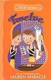 Myracle, Lauren: Twelve (Turtleback School & Library Binding Edition) (Winnie Years)