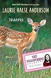 Anderson, Laurie Halse: Trapped (Turtleback School & Library Binding Edition) (Vet Volunteers (Pb))