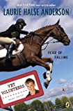 Anderson, Laurie Halse: Fear Of Falling (Turtleback School & Library Binding Edition) (Vet Volunteers (Pb))