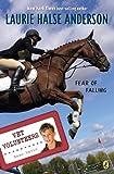 Anderson, Laurie Halse: Fear Of Falling (Turtleback School & Library Binding Edition) (Vet Volunteers (Pb))