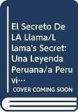 Palacios, Argentina: El Secreto De LA Llama/Llama's Secret: Una Leyenda Peruana/a Peruvian Legend (Leyendas Del Mundo) (Spanish Edition)