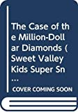 Pascal, Francine: The Case of the Million-Dollar Diamonds (Sweet Valley Kids Super Snoopers)