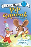 Weeks, Sarah: Pip Squeak (Turtleback School & Library Binding Edition) (I Can Read Books: Level 1 (Pb))