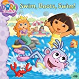 Beinstein, Phoebe: Swim, Boots, Swim! (Turtleback School & Library Binding Edition) (Dora the Explorer 8x8 (Pb))