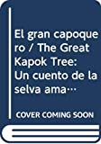 Cherry, Lynne: El gran capoquero / The Great Kapok Tree: Un cuento de la selva amazonica / A Tale of the Amazon Rain Forest (Spanish Edition)