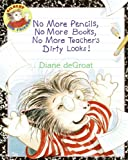 DeGroat, Diane: No More Pencils, No More Books, No More Teacher's Dirty Looks! (Turtleback School & Library Binding Edition) (Gilbert and Friends (Prebound))