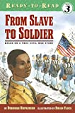 Hopkinson, Deborah: From Slave To Soldier: Based On A True Civil War Story (Turtleback School & Library Binding Edition)