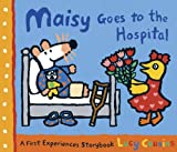 Cousins, Lucy: Maisy Goes To The Hospital (Turtleback School & Library Binding Edition) (Maisy First Experience Books (Pb))