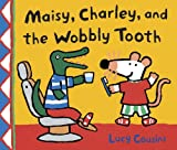 Cousins, Lucy: Maisy, Charley, And The Wobbly Tooth (Turtleback School & Library Binding Edition) (Maisy First Experience Books (Pb))