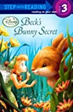 RH Disney: Beck's Bunny Secret (Turtleback School & Library Binding Edition) (Step Into Reading: A Step 3 Book)