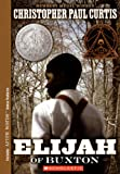 Curtis, Christopher Paul: Elijah Of Buxton (Turtleback School & Library Binding Edition)