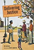 Haskins, Jim: Delivering Justice (Turtleback School & Library Binding Edition)