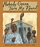 Rappaport, Doreen: Nobody Gonna Turn Me 'Round (Turtleback School & Library Binding Edition)